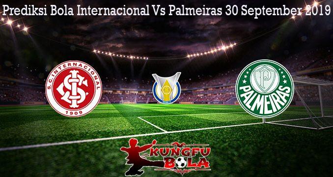 Prediksi Bola Internacional Vs Palmeiras 30 September 2019