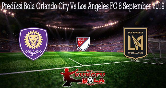 Prediksi Bola Orlando City Vs Los Angeles FC 8 September 2019