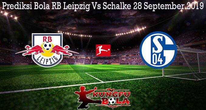 Prediksi Bola RB Leipzig Vs Schalke 28 September 2019