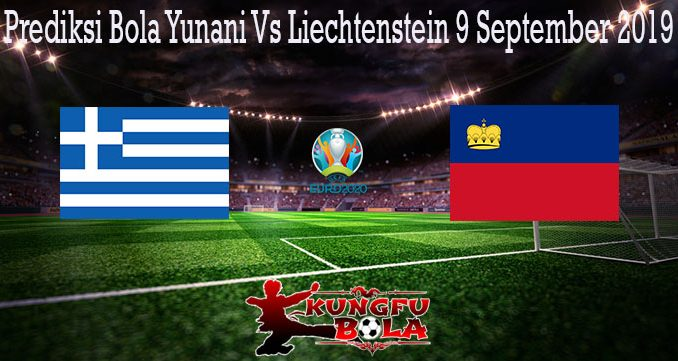 Prediksi Bola Yunani Vs Liechtenstein 9 September 2019