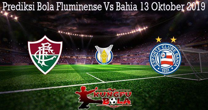 Prediksi Bola Fluminense Vs Bahia 13 Oktober 2019