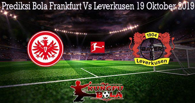 Prediksi Bola Frankfurt Vs Leverkusen 19 Oktober 2019