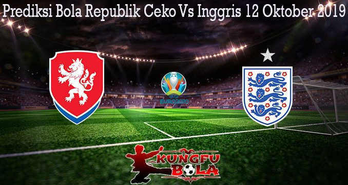 Prediksi Bola Republik Ceko Vs Inggris 12 Oktober 2019