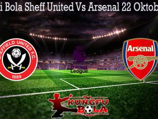 Prediksi Bola Sheff United Vs Arsenal 22 Oktober 2019