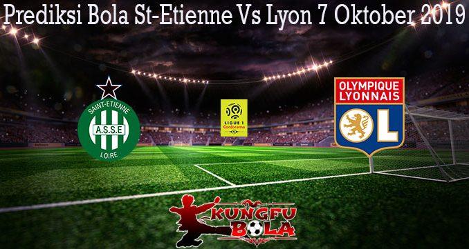 Prediksi Bola St-Etienne Vs Lyon 7 Oktober 2019