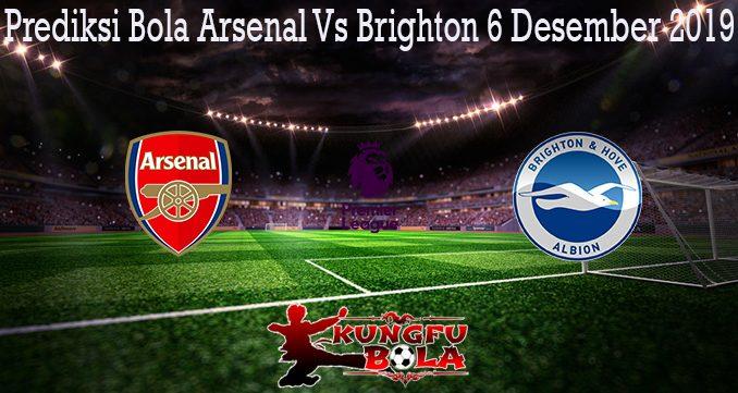 Prediksi Bola Arsenal Vs Brighton 6 Desember 2019