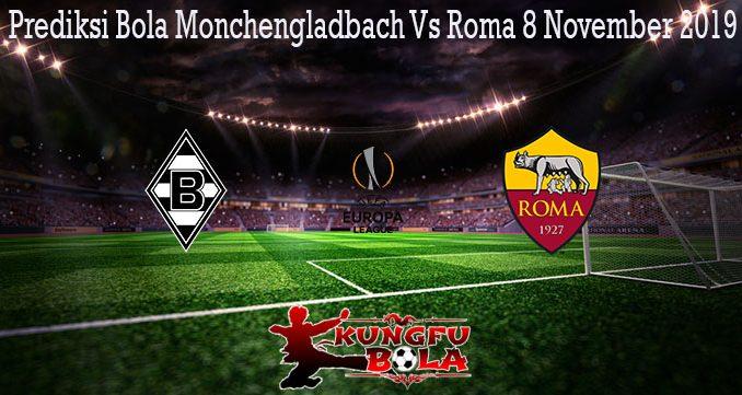 Prediksi Bola Monchengladbach Vs Roma 8 November 2019
