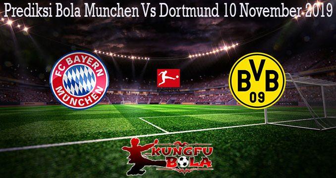 Prediksi Bola Munchen Vs Dortmund 10 November 2019