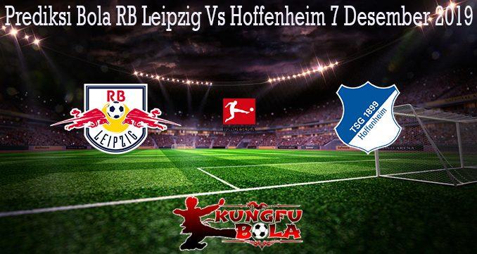 Prediksi Bola RB Leipzig Vs Hoffenheim 7 Desember 2019