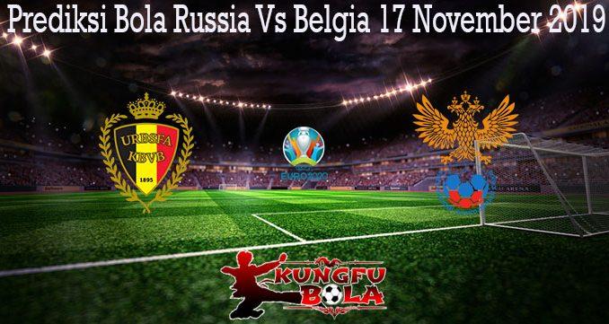 Prediksi Bola Russia Vs Belgia 17 November 2019