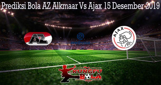 Prediksi Bola AZ Alkmaar Vs Ajax 15 Desember 2019