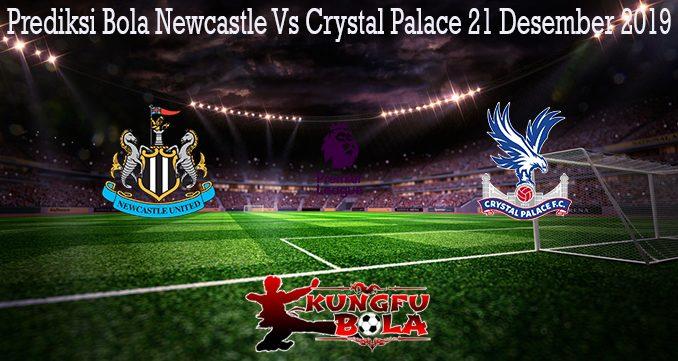 Prediksi Bola Newcastle Vs Crystal Palace 21 Desember 2019