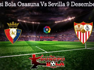Prediksi Bola Osasuna Vs Sevilla 9 Desember 2019
