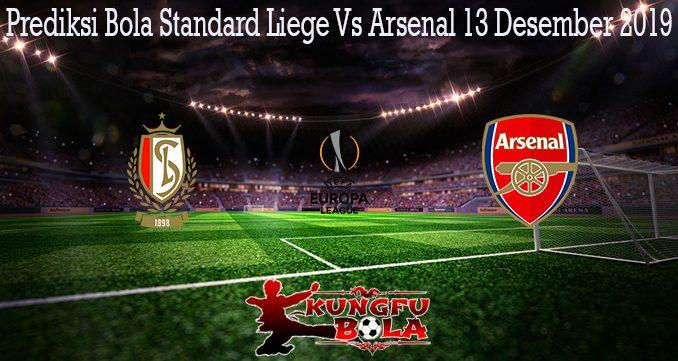 Prediksi Bola Standard Liege Vs Arsenal 13 Desember 2019