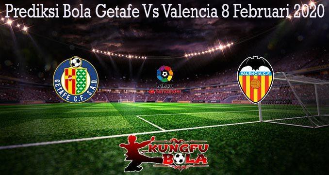 Prediksi Bola Getafe Vs Valencia 8 Februari 2020