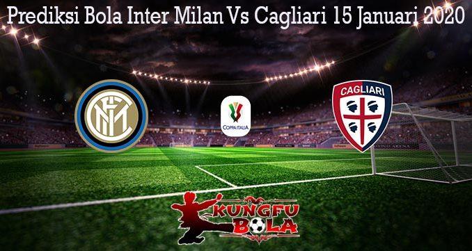 Prediksi Bola Inter Milan Vs Cagliari 15 Januari 2020