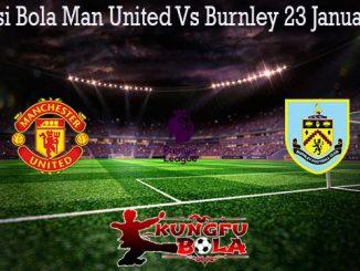 Prediksi Bola Man United Vs Burnley 23 Januari 2020
