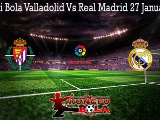 Prediksi Bola Valladolid Vs Real Madrid 27 Januari 2020