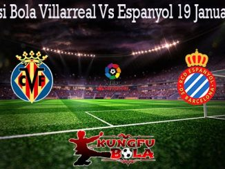 Prediksi Bola Villarreal Vs Espanyol 19 Januari 2020