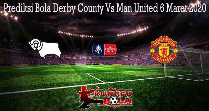 Prediksi Bola Derby County Vs Man United 6 Maret 2020