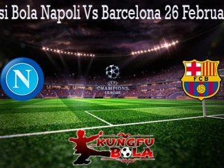 Prediksi Bola Napoli Vs Barcelona 26 Februari 2020